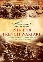 Trench Warfare 1914-1918 (Illustrated War Reports)