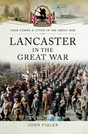 Lancaster in the Great War af John Fidler