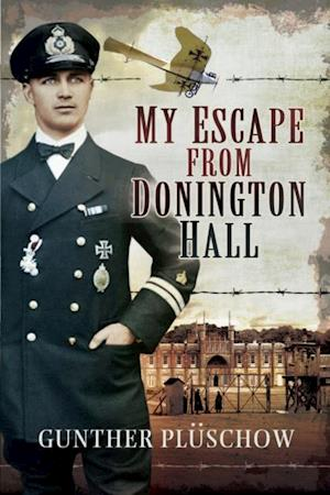 My Escape from Donington Hall af Gunther Pluschow