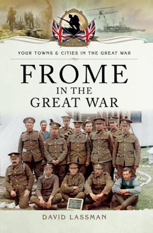 Frome in the Great War af David Lassman
