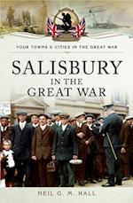 Salisbury in the Great War af Neil G M Hall