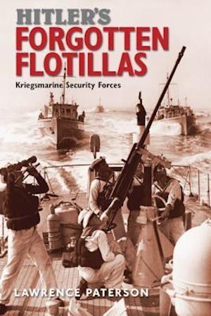 Bog, hardback Hitler's Forgotten Flotillas af Lawrence Paterson