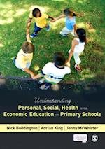 Understanding Personal, Social, Health and Economic Education in Primary Schools af Adrian King