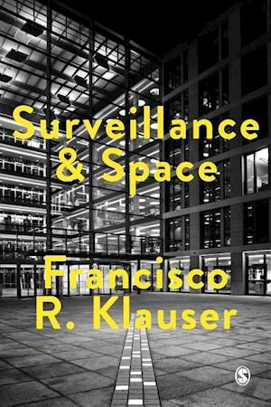 Surveillance and Space af Francisco Klauser