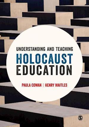 Bog, hardback Understanding and Teaching Holocaust Education af Paula Cowan