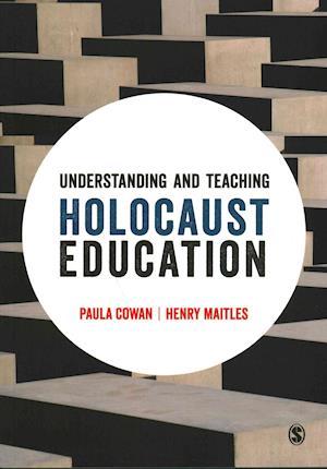 Understanding and Teaching Holocaust Education af Paula Cowan