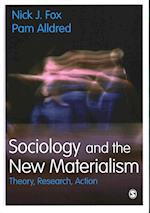 Sociology and the New Materialism af Nick J. Fox