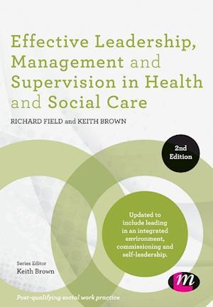 Bog, hardback Effective Leadership, Management and Supervision in Health and Social Care af Richard Field