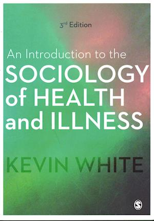 Bog, paperback An Introduction to the Sociology of Health and Illness af Kevin White