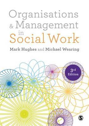 Organisations and Management in Social Work af Mark Hughes, Michael Wearing