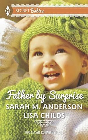 Father by Surprise: A Man of Distinction / His Baby Surprise (Mills & Boon M&B) af Sarah M. Anderson