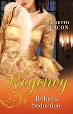 Regency Rebel's Seduction