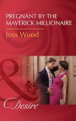 Pregnant By The Maverick Millionaire (Mills & Boon Desire) (From Mavericks to Married, Book 2)