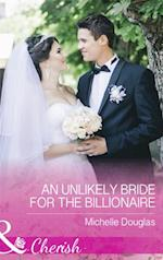 Unlikely Bride For The Billionaire (Mills & Boon Cherish)