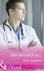 Her Maverick M.d. (Mills & Boon Cherish) (Montana Mavericks: The Baby Bonanza, Book 2)