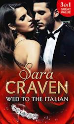 Wed To The Italian: Bartaldi's Bride / Rome's Revenge / The Forced Marriage (Mills & Boon M&B)