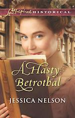 Hasty Betrothal (Mills & Boon Love Inspired Historical)
