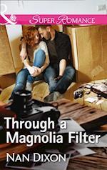 Through A Magnolia Filter (Mills & Boon Superromance) (Fitzgerald House, Book 3)