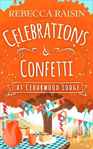 Celebrations and Confetti At Cedarwood Lodge af Rebecca Raisin