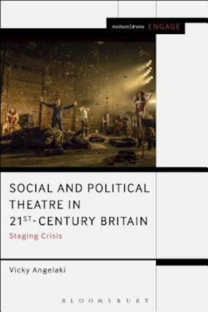 Bog, hardback Social and Political Theatre in 21st-Century Britain af Vicky Angelaki