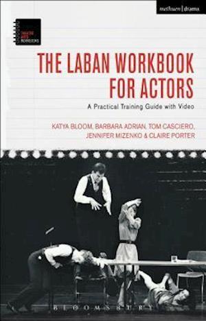Bog, paperback The Laban Workbook af Katya Bloom, Barbara Adrian, Tom Casciero