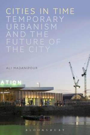 Bog, paperback Cities in Time af Ali Madanipour