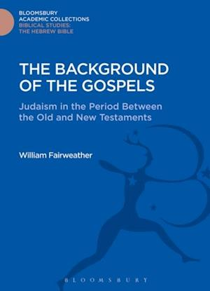 Background of the Gospels af William Fairweather