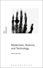 Modernism, Science, and Technology (New Modernisms)