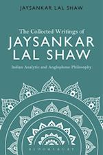 Collected Writings of Jaysankar Lal Shaw: Indian Analytic and Anglophone Philosophy
