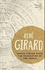 Things Hidden Since the Foundation of the World af René Girard
