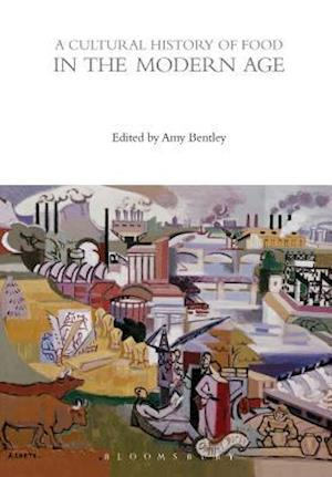 A Cultural History of Food in the Modern Age af Amy Bentley