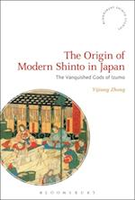 Origin of Modern Shinto in Japan (Bloomsbury Shinto Studies)