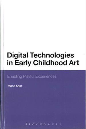 Bog, hardback Digital Technologies in Early Childhood Art af Mona Sakr