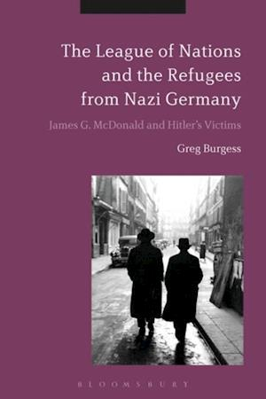 League of Nations and the Refugees from Nazi Germany af Greg Burgess