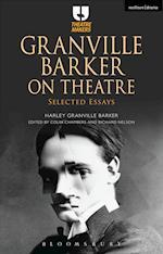 Granville Barker on Theatre af Harley Granville Granville Barker