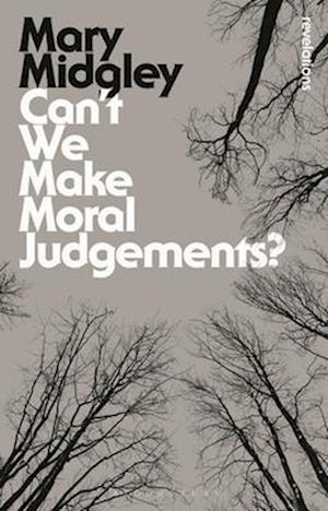 Bog, paperback Can't We Make Moral Judgements? af Mary Midgley