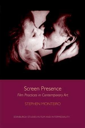 Screen Presence af Stephen Monteiro