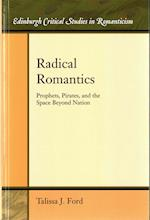 Radical Romantics (Edinburgh Critical Studies in Romanticism)