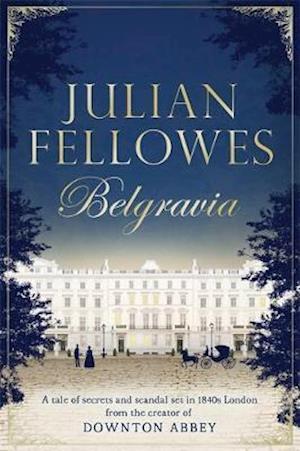Julian Fellowes's Belgravia af Julian Fellowes