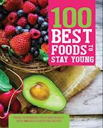 100 Best Foods to Stay Young (100 Best)
