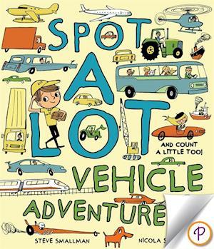 Spot A Lot Vehicle Adventure af Steve Smallman