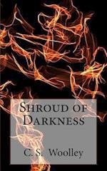 Shroud of Darkness af C. S. Woolley