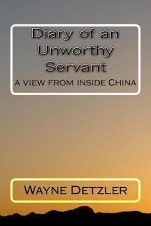 Diary of an Unworthy Servant af Wayne Detzler