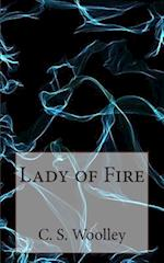 Lady of Fire af C. S. Woolley