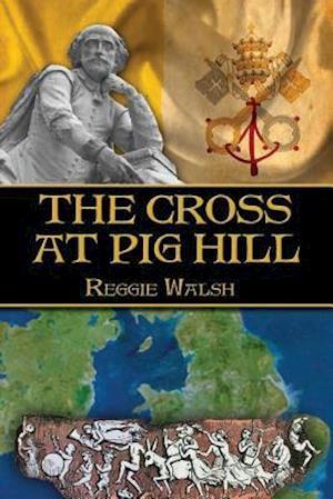 Bog, paperback The Cross at Pig Hill af Reggie Walsh