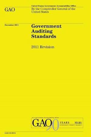 Government Auditing Standards af Government Accountability Office, U. S. Government