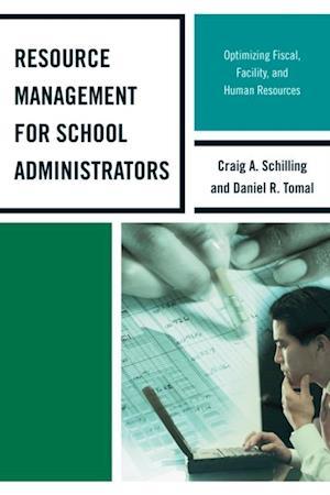 Resource Management for School Administrators af Craig A. Schilling