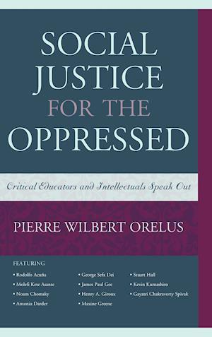 Bog, hardback Social Justice for the Oppressed af Pierre W. Orelus