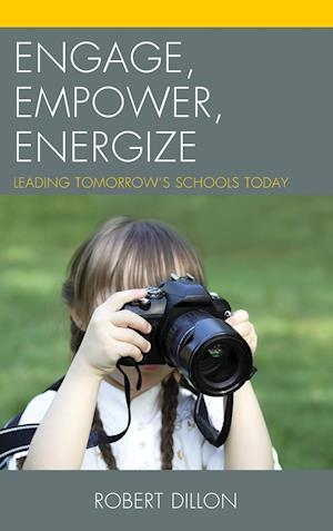 Engage, Empower, Energize af Robert Dillon
