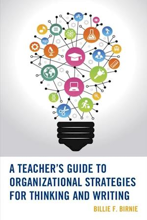 Teacher's Guide to Organizational Strategies for Thinking and Writing af Billie F. Birnie